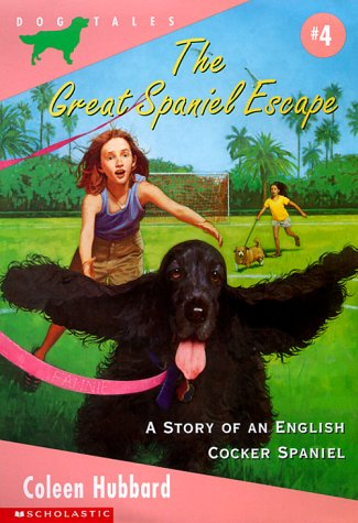 The Great Spaniel Escape by Coleen Hubbard