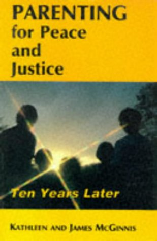 Parenting for Peace and Justice: Ten Years Later