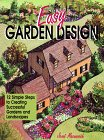 Easy Garden Design: 12 Simple Steps to Creating Successful Gardens and Landscapes