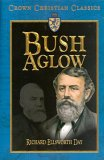 Bush Aglow: The Life Story of Dwight Lyman Moody, Commoner of Northfield