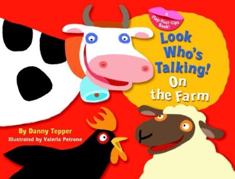 Look Who's Talking! On the Farm by Danny Tepper