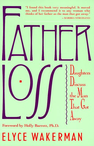 Father Loss by Elyce Wakerman