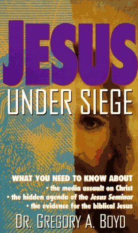 Jesus Under Siege by Gregory A. Boyd