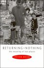 Returning To Nothing: The Meaning Of Lost Places