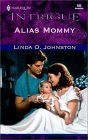 Alias Mommy (Secret Identity) by Linda O. Johnston
