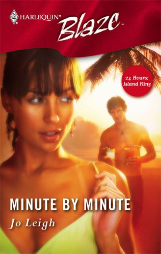 Minute By Minute (24 Hours: Island Fling #1)