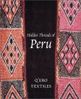 Hidden Threads of Peru by Ann Pollard Rowe