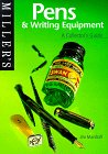Miller's: Pens & Writing Equipment:  A Collector's Guide (Miller's Collector's Guides)