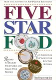 Five Star Food : Recipes to Delight Your Family and Amaze Your Friends