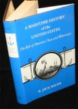 A Maritime History Of The United States: The Role Of America's Seas And Waterways