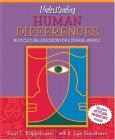 Understanding Human Differences: Multicultural Education for a Diverse America, Mylabschool Edition