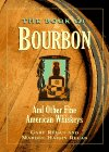 The Book of Bourbon: And Other Fine American Whiskeys