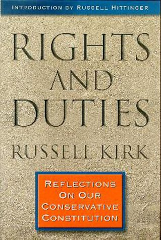 Rights And Duties by Russell Kirk