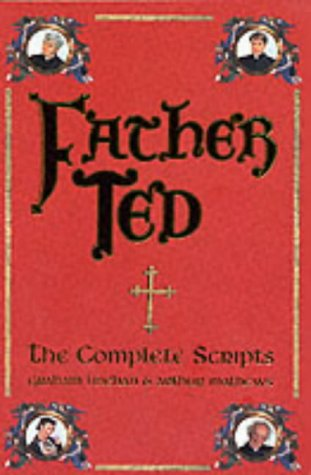 Father Ted: The Complete Scripts