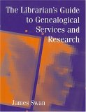 The Librarian's Guide to Genealogical Services and Research