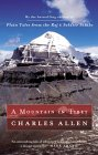 A Mountain In Tibet: The Search For Mount Kailas And The Sources Of The Great Rivers Of Asia