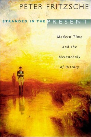 Stranded in the Present: Modern Time and the Melancholy of History