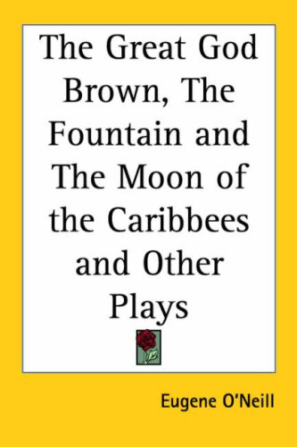 The Great God Brown and Other Plays
