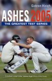 Ashes 2005: The Greatest Test Series