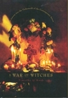 A War of Witches : A Journey into the Underworld of the Contemporary Aztecs