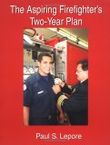 The Aspiring Firefighter's Two Year Plan