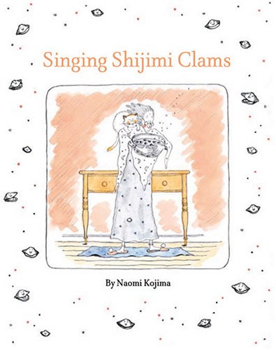 Singing Shijimi Clams by Naomi Kojima
