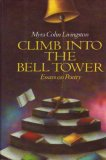 Climb Into The Bell Tower: Essays On Poetry