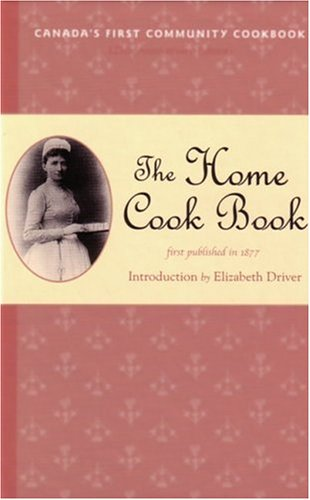 The Home Cook Book by Elizabeth Driver