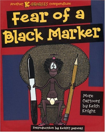 Fear of a Black Marker by Keith Knight