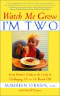 Watch Me Grow: I'm Two: Every Parent's Guide to the Lively & Challenging 24- to 36-Month-Old