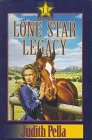 Lone Star Legacy: Frontier Lady / Stoner's Crossing / Warrior's Song (Lone Star Legacy, #1-3)