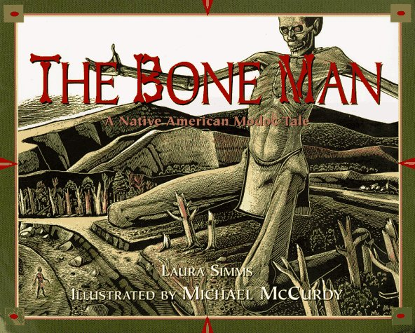 The Bone Man: A Native American Modoc Tale