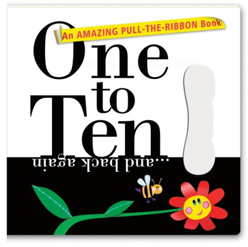 One to Ten?and back again: An Amazing Pull-the-Ribbon Book