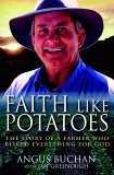Faith Like Potatoes: The Story of a Farmer Who Risked Everything for God