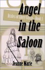 Angel In The Saloon (Brides of Glory Gulch #1)