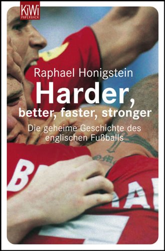 Harder, Better, Faster, Stronger by Raphael Honigstein