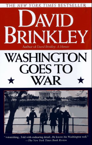 Washington Goes to War by David Brinkley