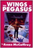 The Wings of Pegasus (Omnibus: To Ride Pegasus \ Pegasus in Flight)