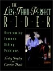 The Less-Than-Perfect Rider: Overcoming Common Riding Problems