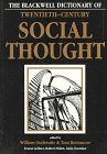 The Blackwell Dictionary Of Twentieth Century Social Thought