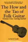 The How And The Tao Of Folk Guitar, Vol. 1: Getting Started