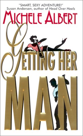 Getting Her Man by Michele Albert