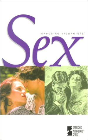Sex: Opposing Viewpoints