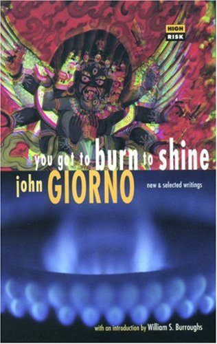 You Got to Burn to Shine: New and Selected Writings