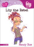 Lily the Rebel (Young Women of Faith: Lily #6)
