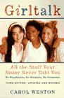 Girltalk: All the Stuff Your Sister Never Told You