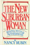 The New Suburban Woman: Beyond Myth and Motherhood