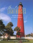 Southern Lighthouses, 3rd: Outer Banks to Cape Florida