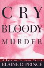 Cry Bloody Murder:: A Tale of Tainted Blood