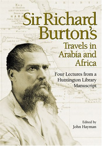 Sir Richard Burton's Travels in Arabia and Africa: Four Lectures from a Huntington Library Manuscript